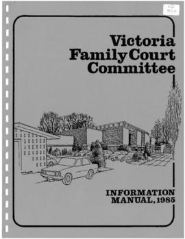 Victoria Family Court Committee : information manual, 1985